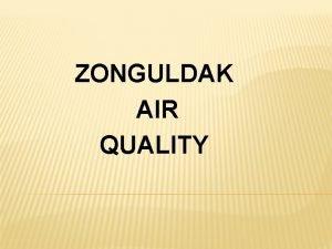 ZONGULDAK AIR QUALITY 5 Major Pollutants 1 Carbon