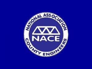 NACE AFFILIATE STATES NACE 100 Membership States Some