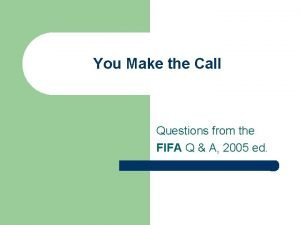 You Make the Call Questions from the FIFA