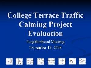 College Terrace Traffic Calming Project Evaluation Neighborhood Meeting