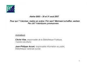 Atelier BBS 30 et 31 aot 2007 Pour