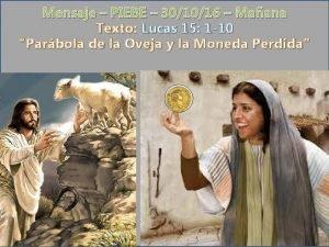 Mensaje PIEBE 301016 Maana Texto Lucas 15 1