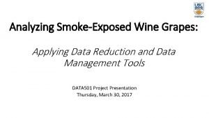 Analyzing SmokeExposed Wine Grapes Applying Data Reduction and