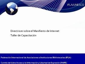 IFLAUNESCO Directrices sobre el Manifiesto de Internet Taller