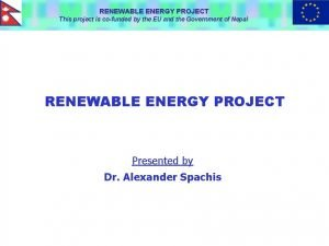RENEWABLE ENERGY PROJECT This project is cofunded by