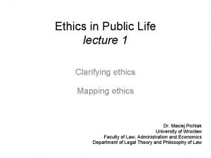 Ethics in Public Life lecture 1 Clarifying ethics