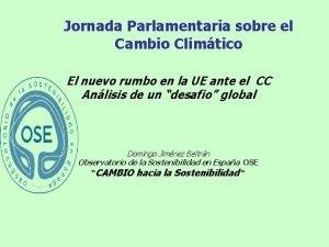 Jornada Parlamentaria sobre el Cambio Climtico El nuevo