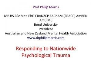 Prof Philip Morris MB BS BSc Med Ph