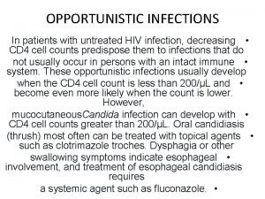 OPPORTUNISTIC INFECTIONS In patients with untreated HIV infection