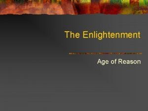 The Enlightenment Age of Reason A World of