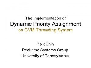 The Implementation of Dynamic Priority Assignment on CVM