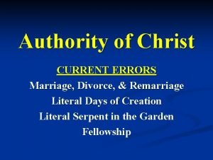 Authority of Christ CURRENT ERRORS Marriage Divorce Remarriage