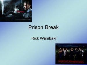 Prison Break Rick Wambaki Genre Prison break is
