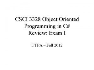 CSCI 3328 Object Oriented Programming in C Review