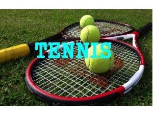 TENNIS Tennis is a racquet sport that can