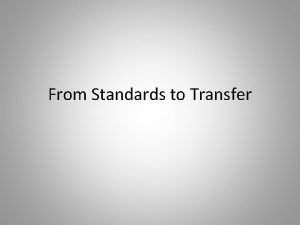 From Standards to Transfer Parkway Mission All students