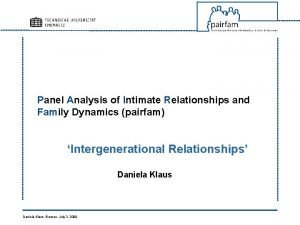 Panel Analysis of Intimate Relationships and Family Dynamics