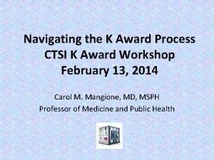 Navigating the K Award Process CTSI K Award