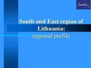 South and East region of Lithuania regional profile