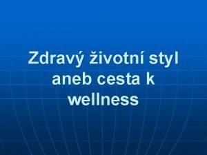 Zdrav ivotn styl aneb cesta k wellness Civilizan