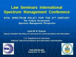 Law Seminars International Spectrum Management Conference NTIA SPECTRUM