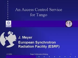 An Access Control Service for Tango J Meyer