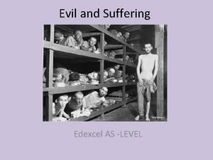 Evil and Suffering Edexcel AS LEVEL Evil Evil