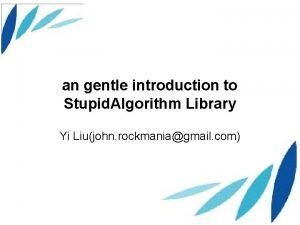 an gentle introduction to Stupid Algorithm Library Yi