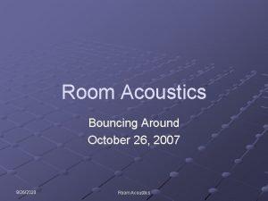 Room Acoustics Bouncing Around October 26 2007 9262020