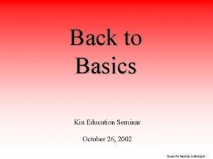 Back to Basics Kin Education Seminar October 26