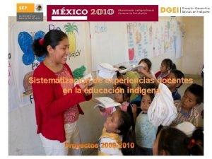 Sistematizacin de experiencias docentes en la educacin indgena