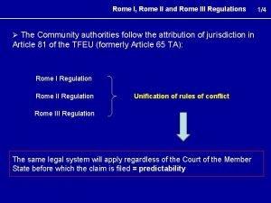 Rome I Rome II and Rome III Regulations