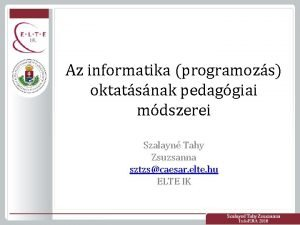 Az informatika programozs oktatsnak pedaggiai mdszerei Szalayn Tahy
