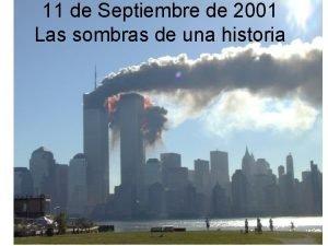 11 de Septiembre de 2001 Las sombras de