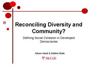 Reconciling Diversity and Community Defining Social Cohesion in
