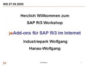 WS 27 03 2003 Herzlich Willkommen zum SAP