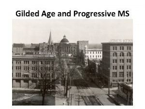 Gilded Age and Progressive MS The Compromise of