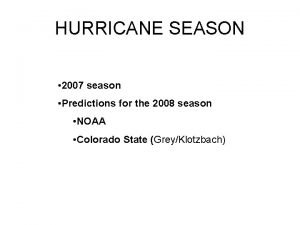 HURRICANE SEASON 2007 season Predictions for the 2008