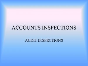 ACCOUNTS INSPECTIONS AUDIT INSPECTIONS ACCOUNTS INSPECTION OF EXECUTIVE