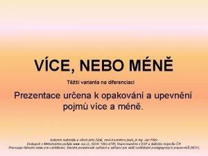 VCE NEBO MN T varianta na diferenciaci Prezentace