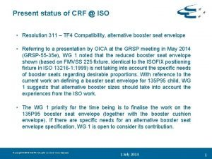 Present status of CRF ISO Resolution 311 TF