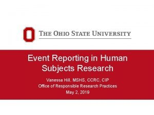 Event Reporting in Human Subjects Research Vanessa Hill