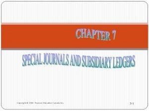 Copyright 2006 Pearson Education Canada Inc 7 1