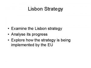 Lisbon Strategy Examine the Lisbon strategy Analyse its