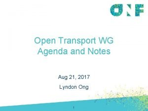 Open Transport WG Agenda and Notes Aug 21