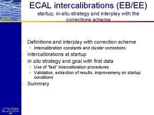 ECAL intercalibrations EBEE ECAL startup insitu strategy and