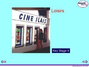 Loisirs Key Stage 4 Boardworks Ltd 2003 Teachers