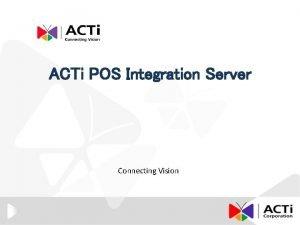 ACTi POS Integration Server Connecting Vision POS Integration