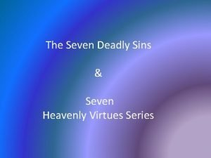 The Seven Deadly Sins Seven Heavenly Virtues Series