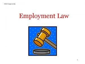 2010 Cengage Learning Employment Law 1 2010 Cengage